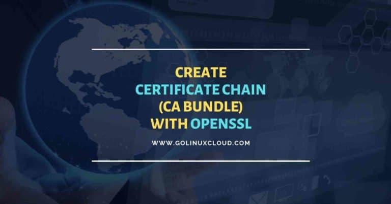 OpenSSL create certificate chain with Root & Intermediate CA