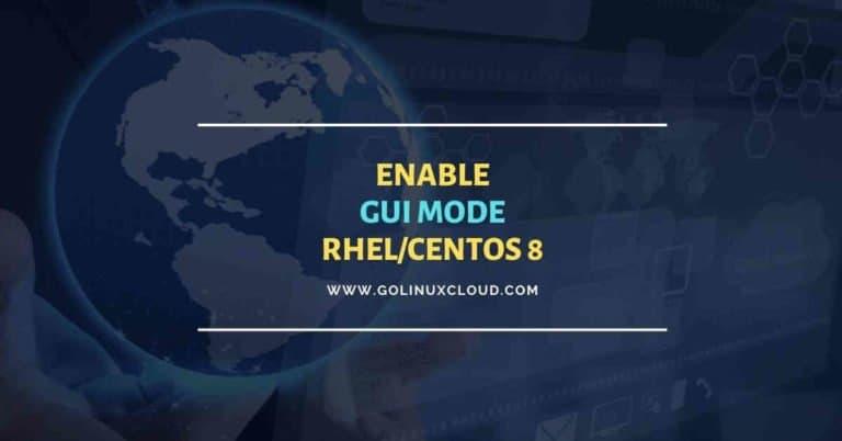 Install GNOME | How to enable GUI mode | RHEL CentOS 8