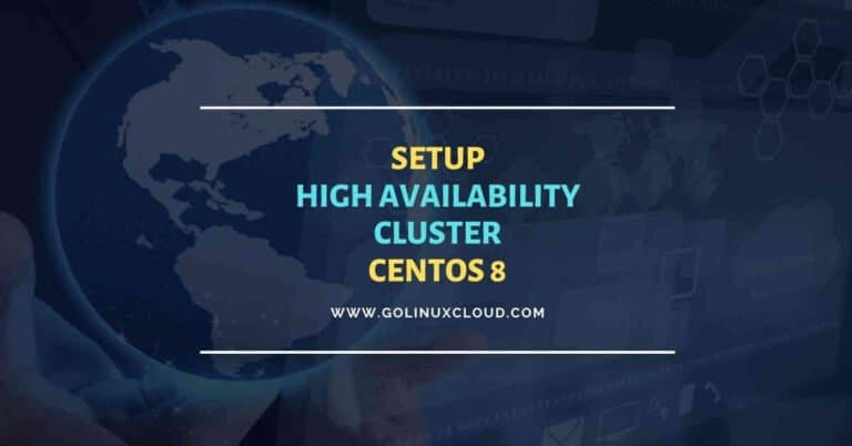 10 easy steps to setup High Availability Cluster CentOS 8