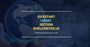 Kickstart post install script examples in RHEL/CentOS 7/8