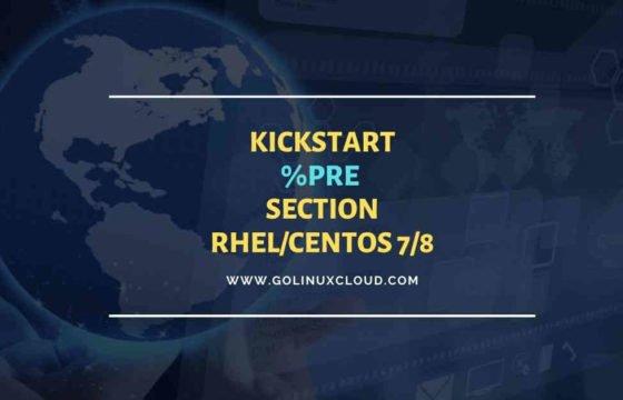 Kickstart %pre script examples in RHEL/CentOS 7/8