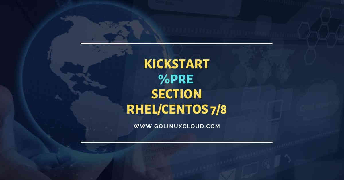 Kickstart %pre script examples in RHEL CentOS 7 8