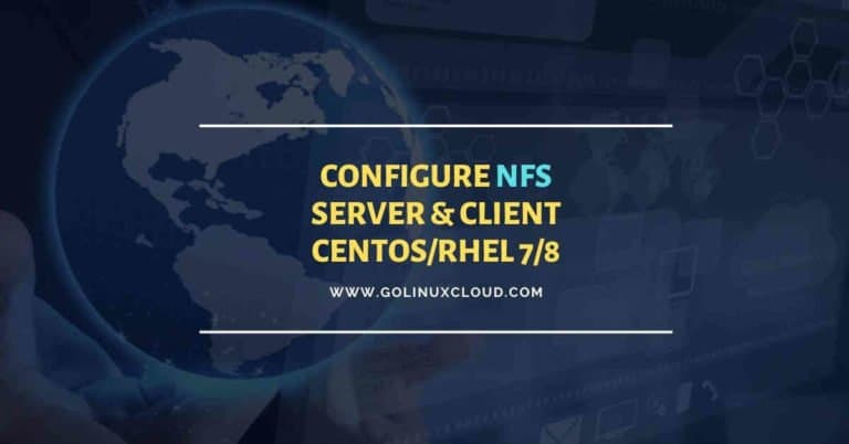 Steps to configure NFS server & client in RHEL/CentOS 7/8