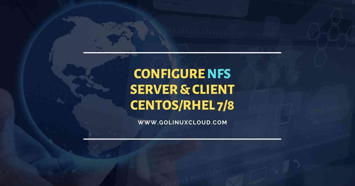 Steps to configure NFS server & client in RHEL/CentOS 7/8