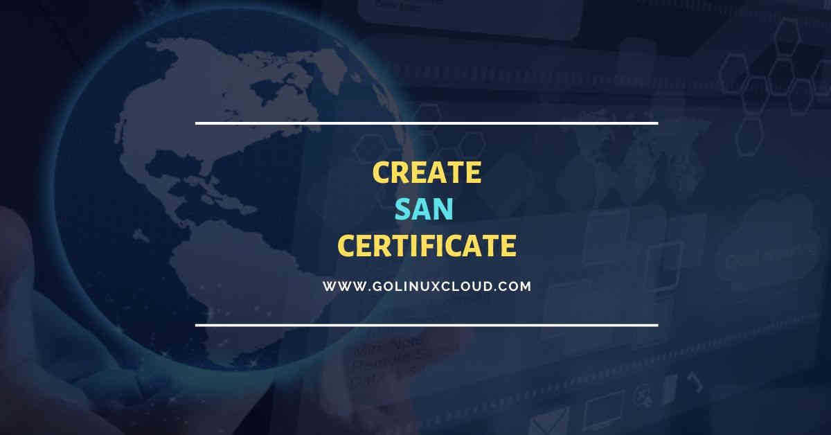 Create san certificate | openssl generate csr with san command line