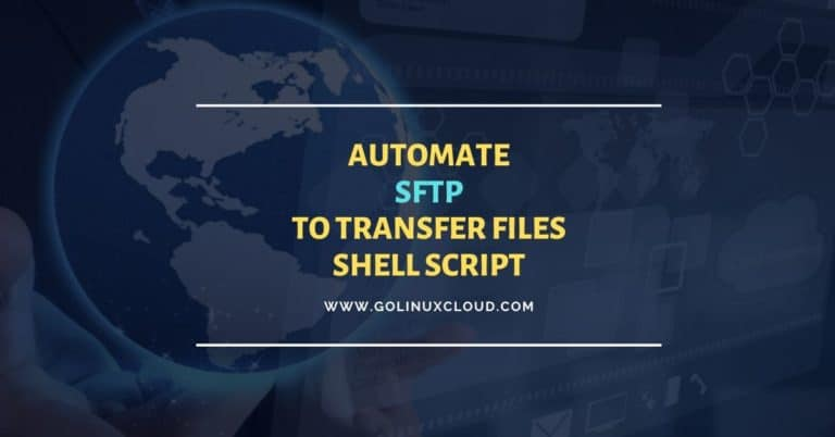 Automate SFTP using shell script with password in Linux/Unix