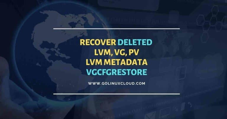 5 easy steps to recover LVM2 partition, PV, VG, LVM metdata in Linux