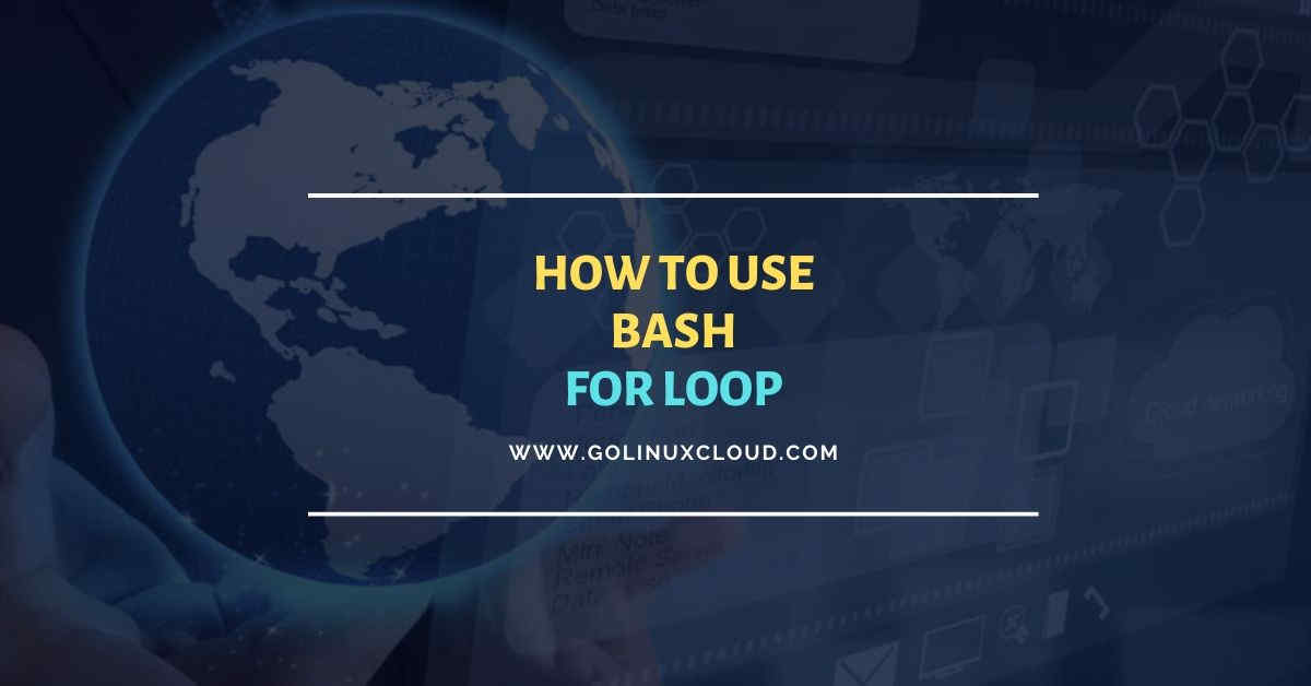 Bash For Loop usage guide for absolute beginners