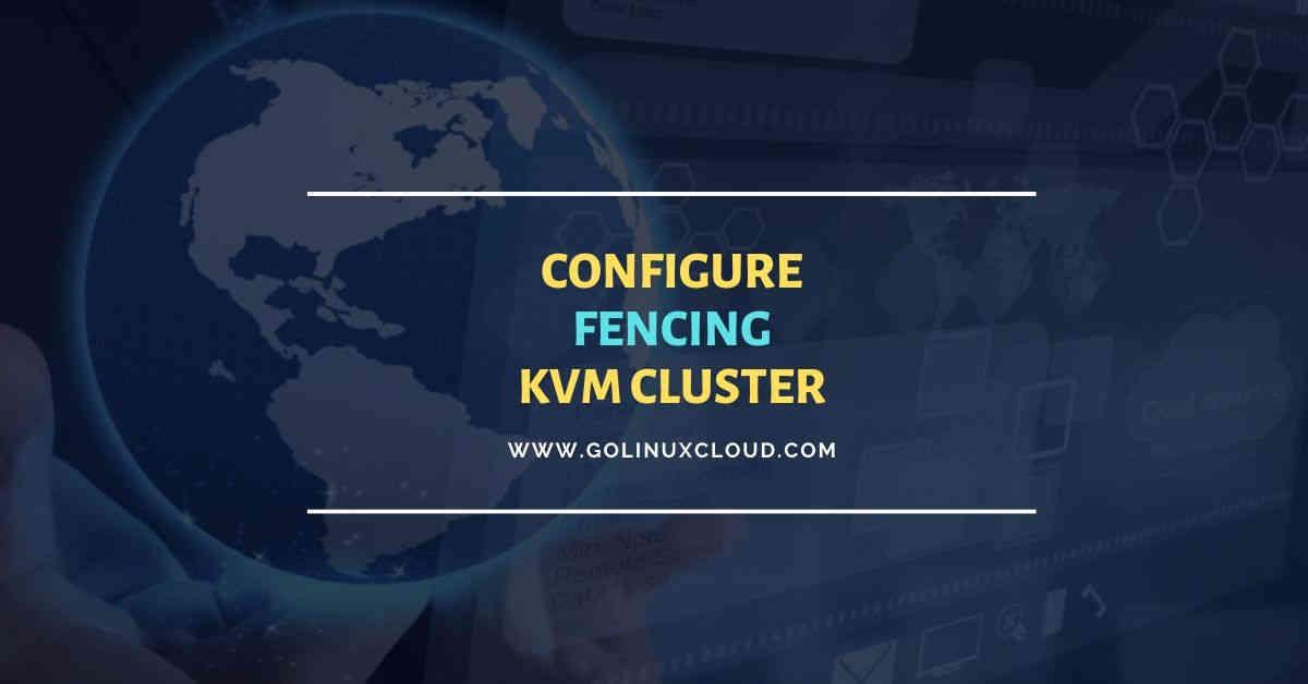 What is fencing | Setup KVM cluster fencing RHEL CentOS 8