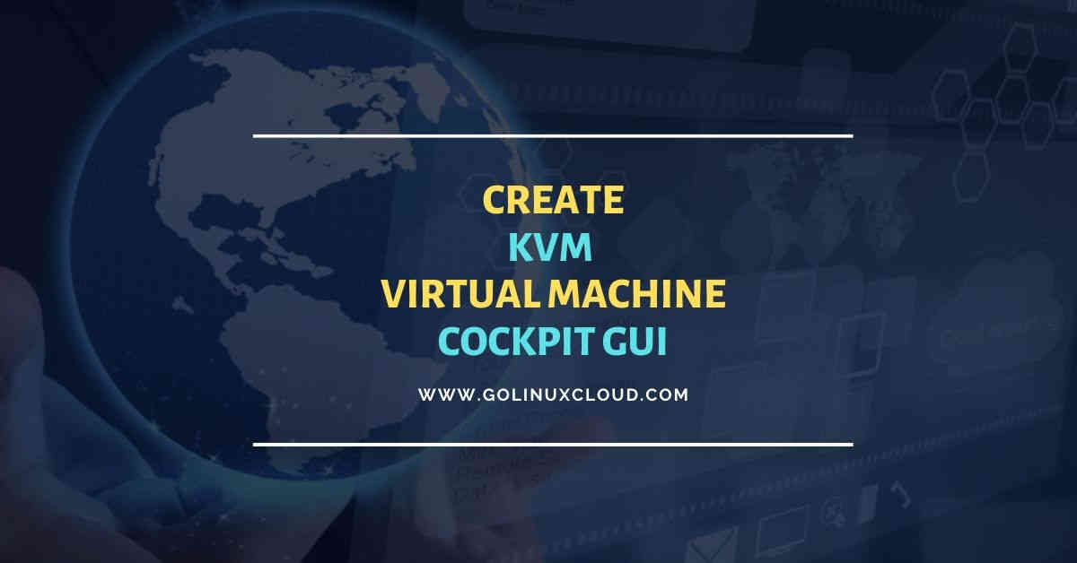 Create KVM Virtual Machine using Cockpit UI RHEL CentOS 8