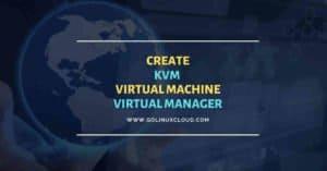 Create KVM virtual machine | virt-manager | RHEL/CentOS 7/8