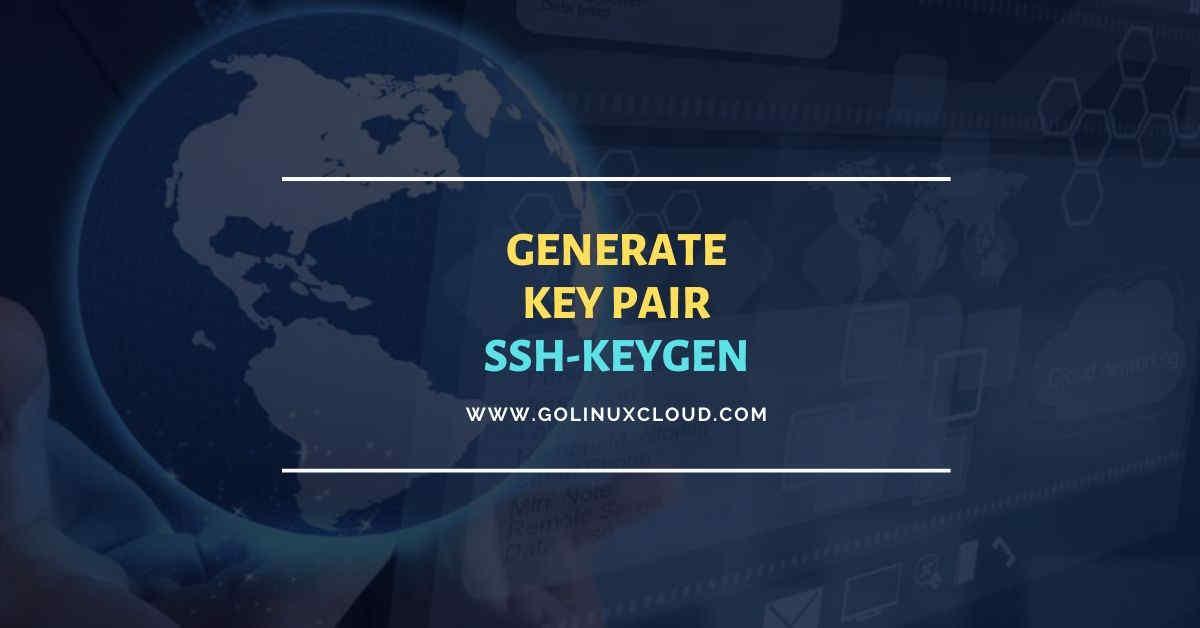 10 examples to generate SSH key in Linux (ssh-keygen)