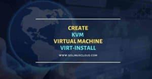 15 virt-install examples | KVM virtualization commands cheatsheet