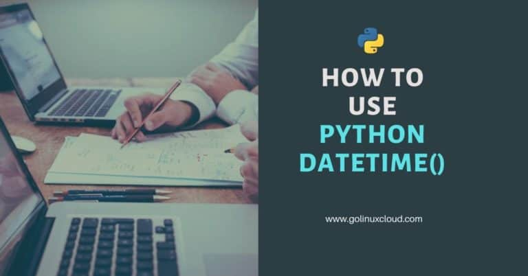 Python datetime() tutorial with examples