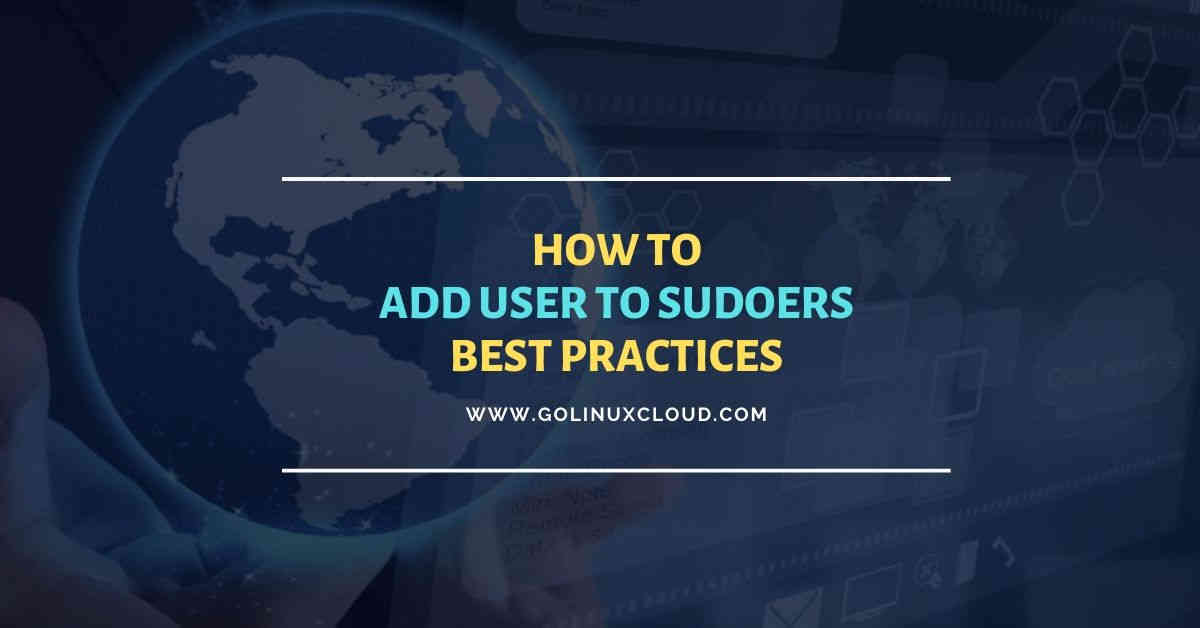 How to add user to sudoers with best practices & examples