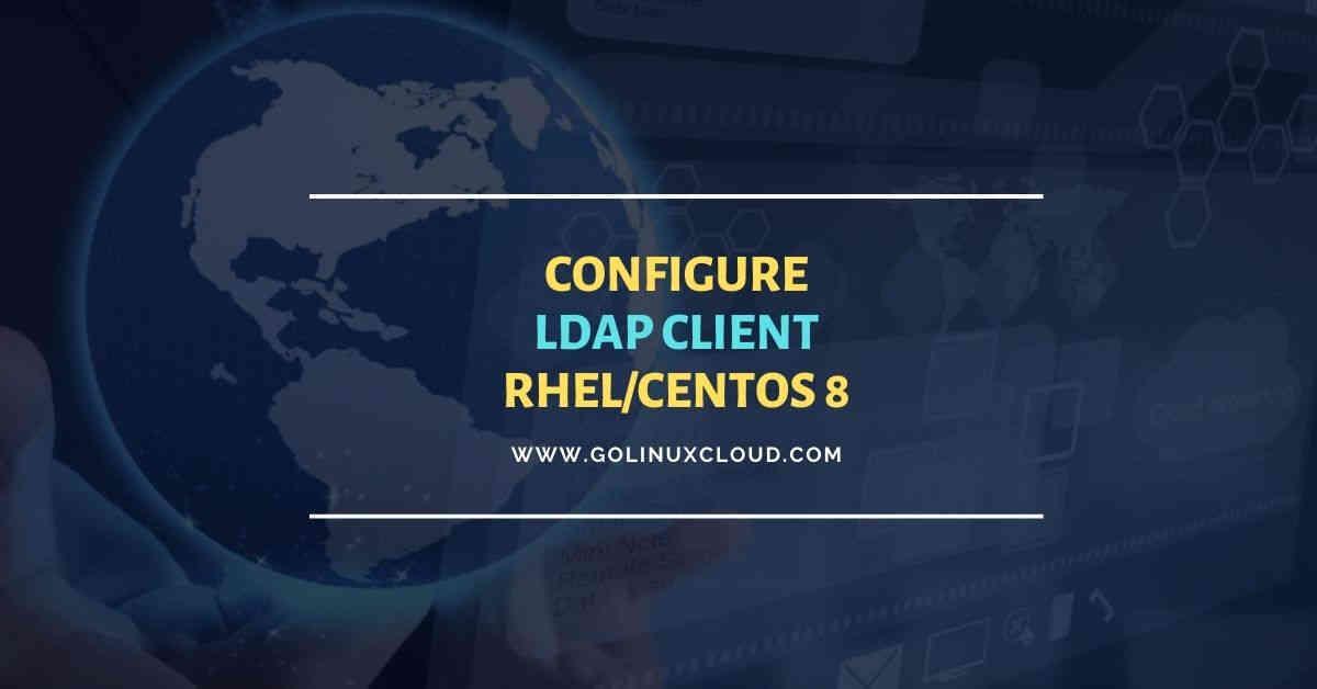 8 simple steps to configure ldap client RHEL/CentOS 8