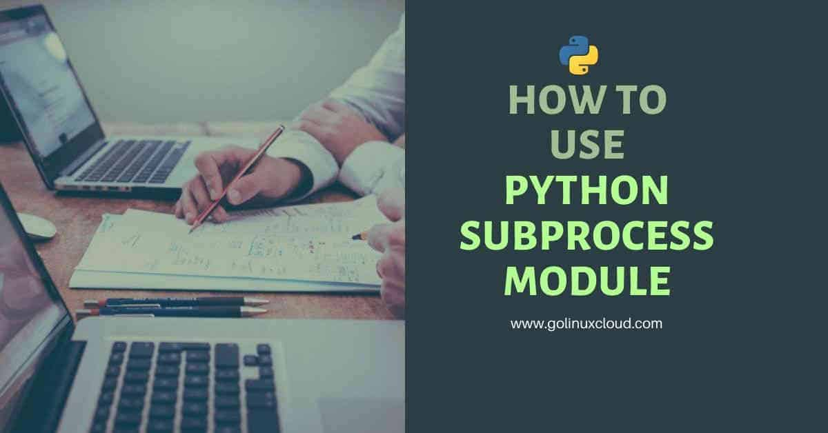 Learn about different python subprocess modules with examples