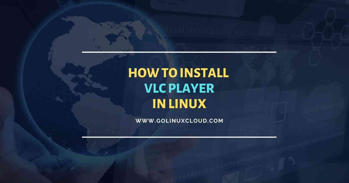 3 simple & easy steps to install vlc player on CentOS 8