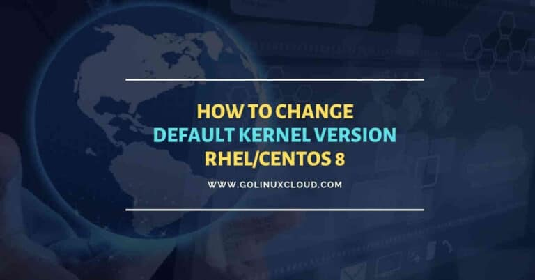 Easy steps to change default kernel version RHEL/CentOS 8