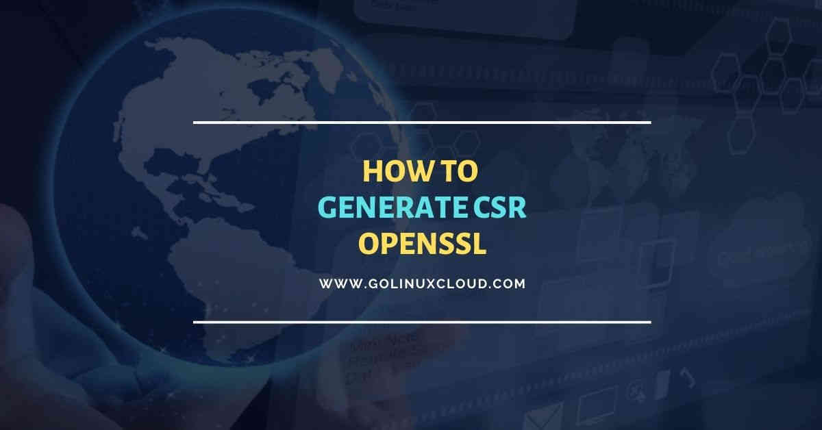 Simple steps to generate CSR using openssl with examples