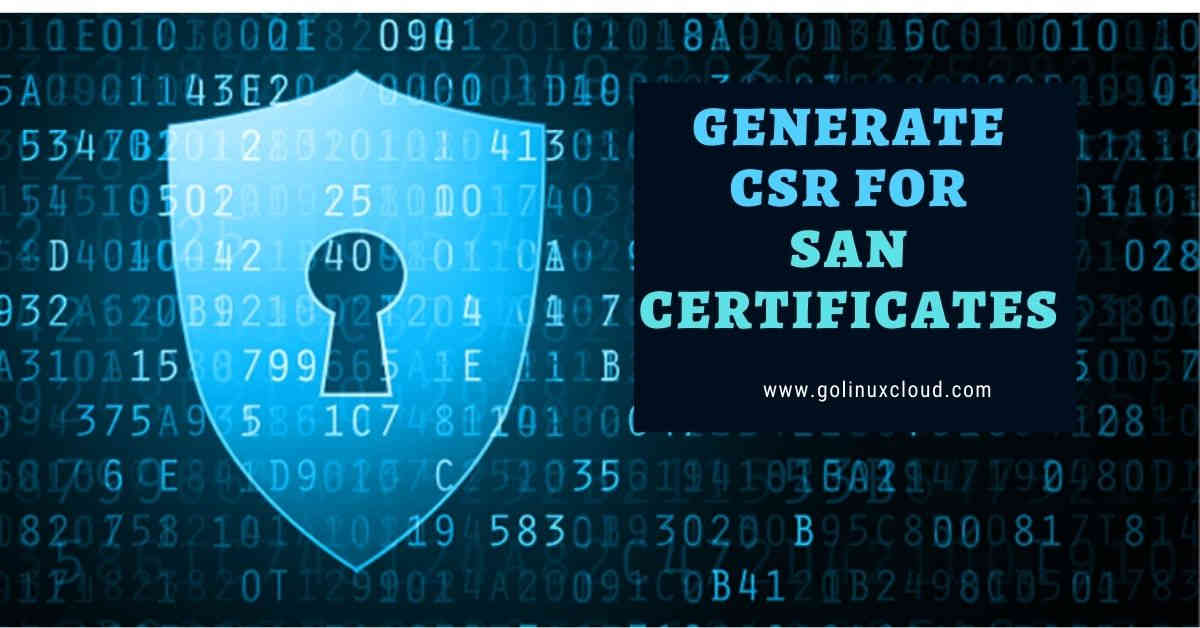 Steps to generate CSR for SAN certificate with openssl