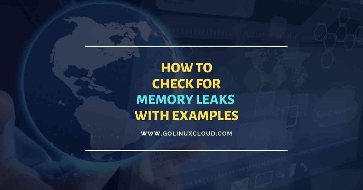 5 useful tools to detect memory leaks with examples