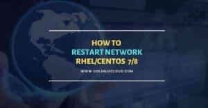 6 different commands to restart network in RHEL/CentOS 7/8