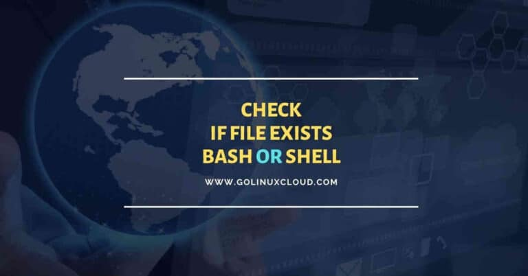 How to properly check if file exists in Bash or Shell (with examples)