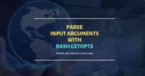 Beginners guide to use getopts in bash scripts & examples