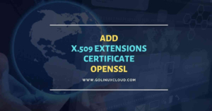 How to add X.509 extensions to certificate OpenSSL