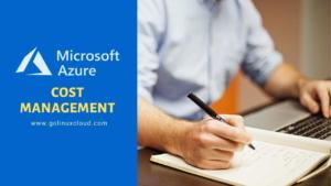 Azure Cost Management [Best Practices for Optimization]