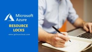 Azure Resource Locks Usage Explained [Examples]