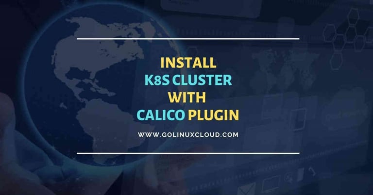 Easy steps to install Calico CNI on Kubernetes Cluster