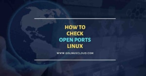 Check open ports in Linux | Test firewall rules