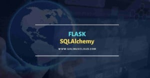 Flask SQLAlchemy explained with examples