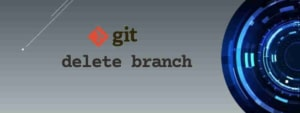 Git delete branch - Are you doing it correctly?