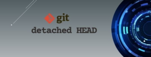 git detached HEAD Explained [Easy Examples]