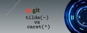 git HEAD~ vs HEAD^ vs HEAD@{} Explained with Examples