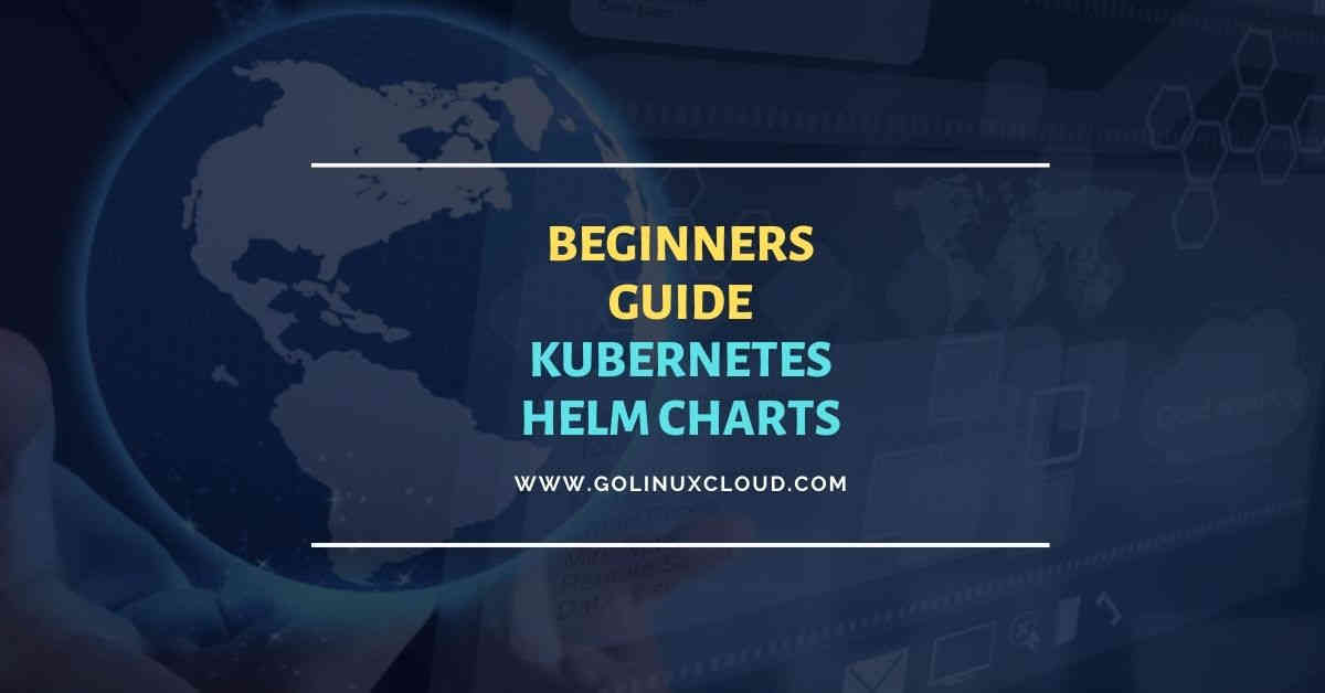 Simple Kubernetes Helm Charts Tutorial with Examples