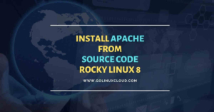Install Apache from Source Code Rocky Linux [Step-by-Step]