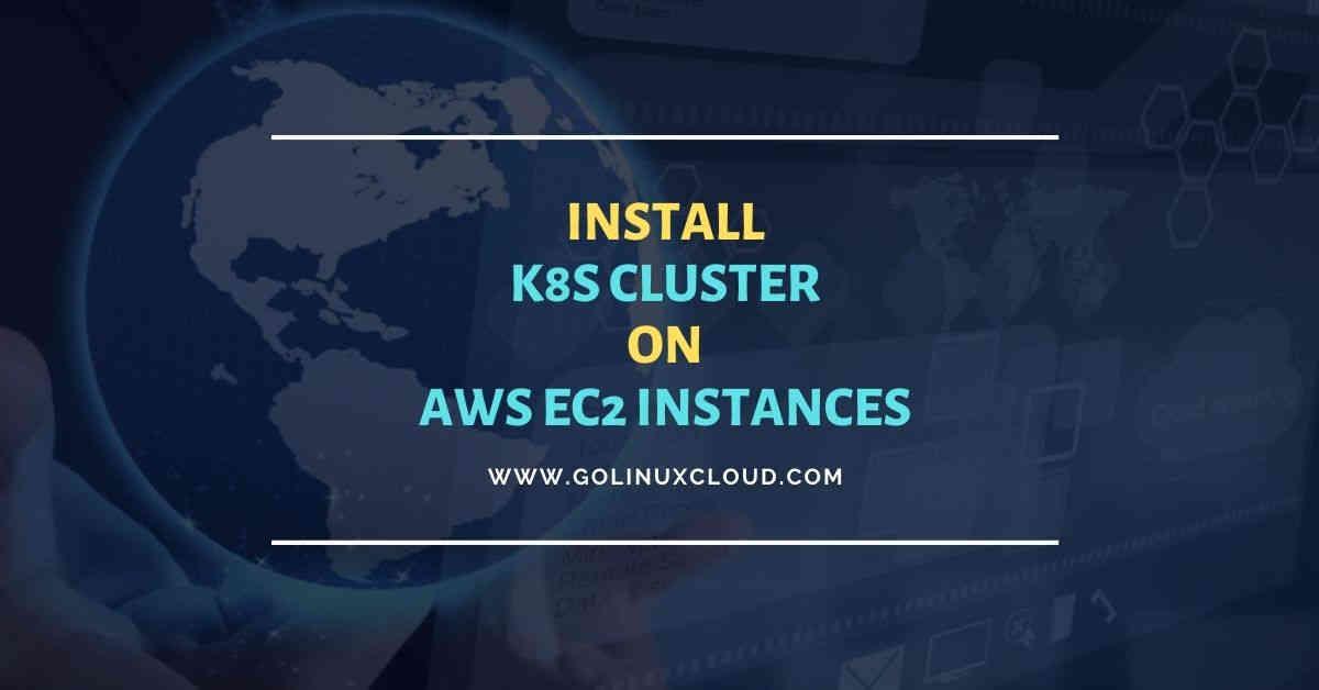 12 steps to setup Kubernetes Cluster on AWS EC2