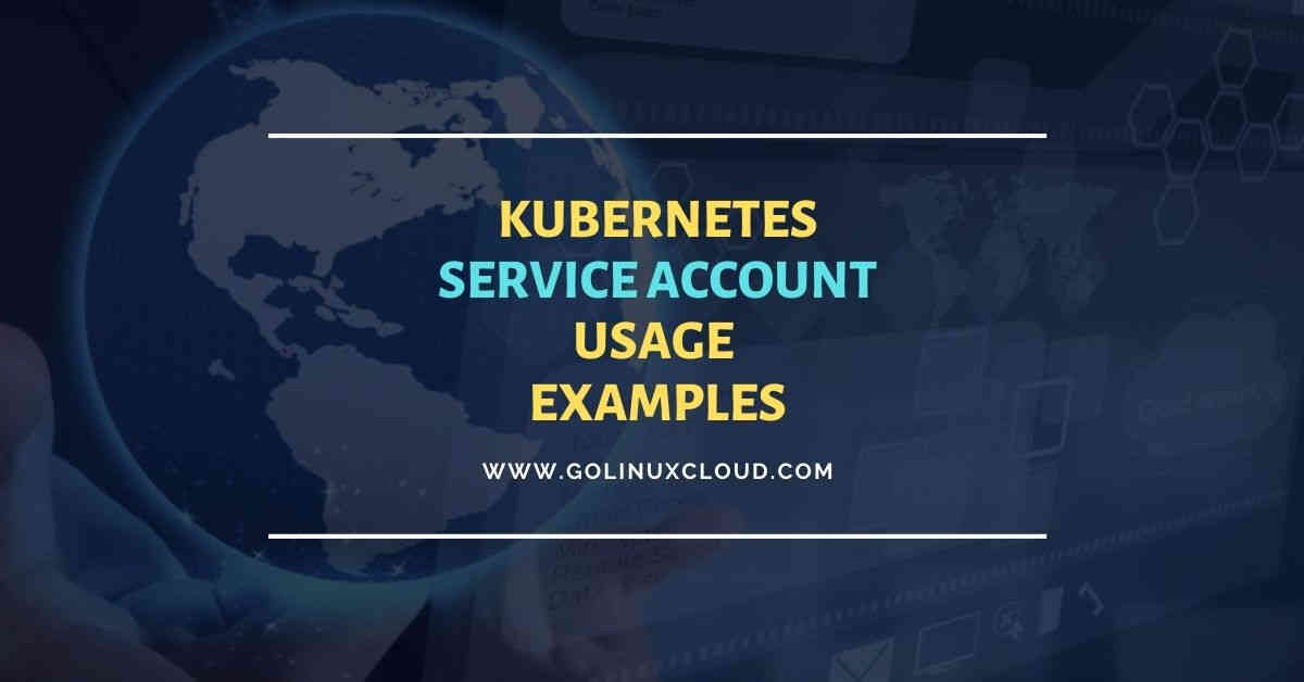 Beginners guide to Kubernetes Service Account with examples