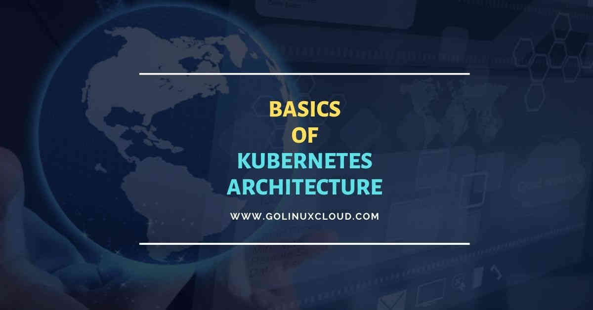Beginners guide to learn Kubernetes Architecture