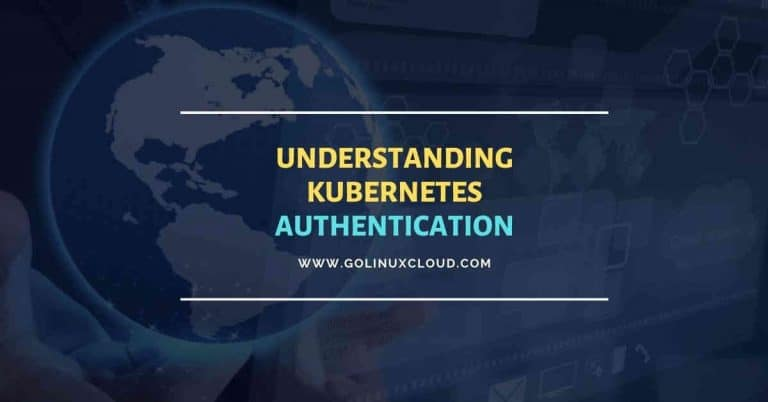 Kubernetes Authentication & Authorization (Workflow)