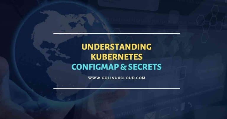 Ultimate guide on Kubernetes ConfigMaps & Secrets with examples