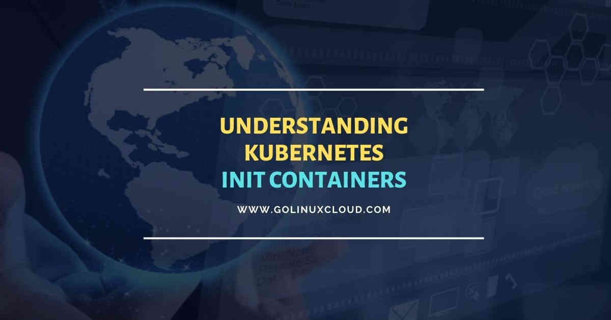 How to use Kubernetes init containers with examples