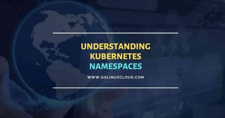 Beginners guide to learn Kubernetes Namespace with examples