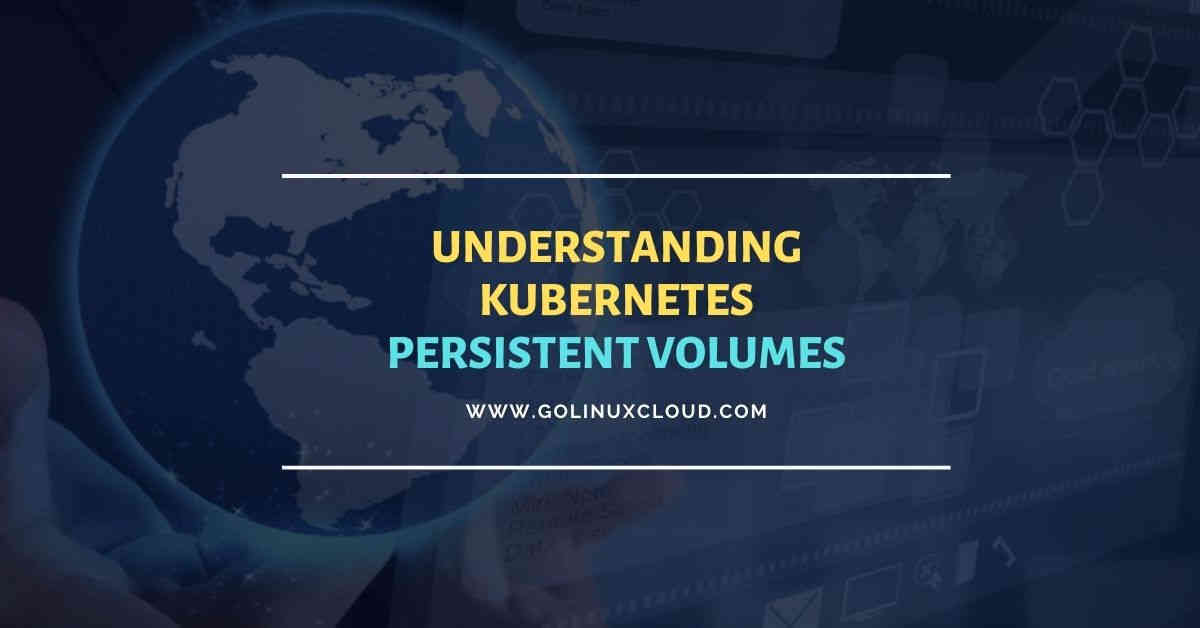 Configure Pod storage with Kubernetes Persistent Volume (PV)