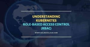 Beginners guide on Kubernetes RBAC with examples