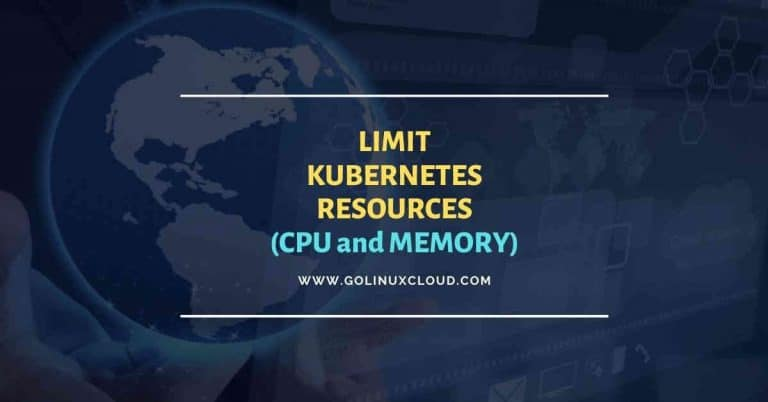 How to limit Kubernetes resources (CPU & Memory)